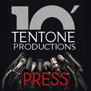 TEN TONE PRODUCTIONS PRESS
